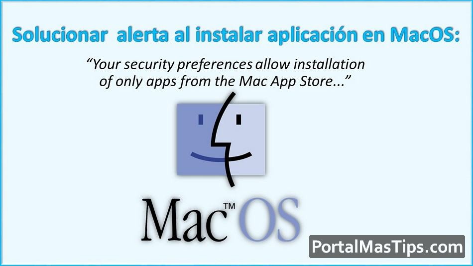 "Solución Mensaje: ""Your security preferences allow installation of only apps from the Mac App Store... 7"
