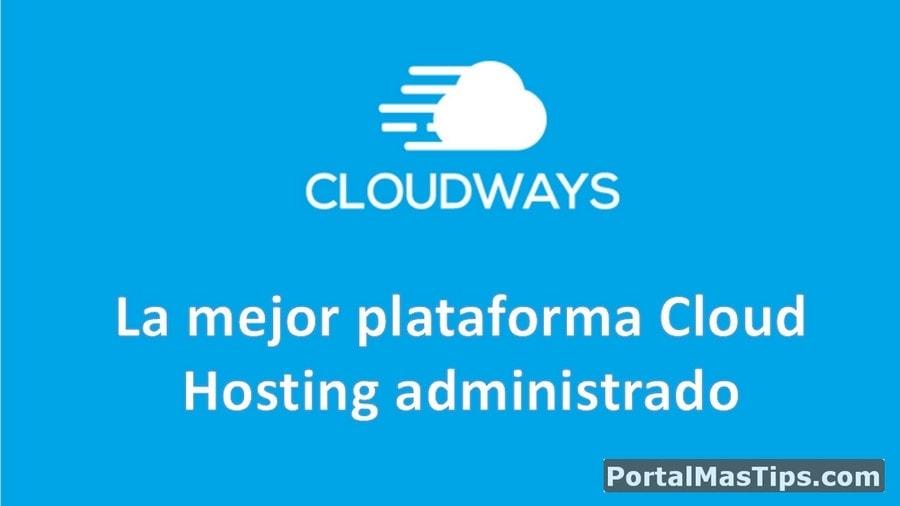 Cloudways la mejor plataforma Cloud Hosting administrado del 2018 1