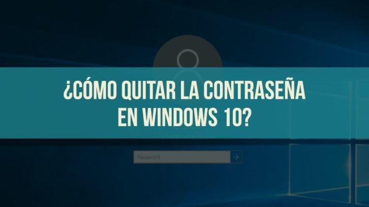 quitar la contraseña en windows 10